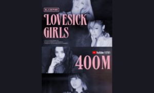 "El video musical ""Lovesick Girls"" de BLACKPINK supera los 400 millones de reproducciones en YouTube"